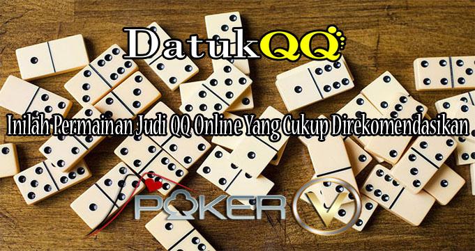 Inilah Permainan Judi QQ Online Yang Cukup Direkomendasikan